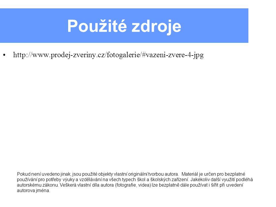 Použité zdroje http://www.prodej-zveriny.cz/fotogalerie/#vazeni-zvere-4-jpg.
