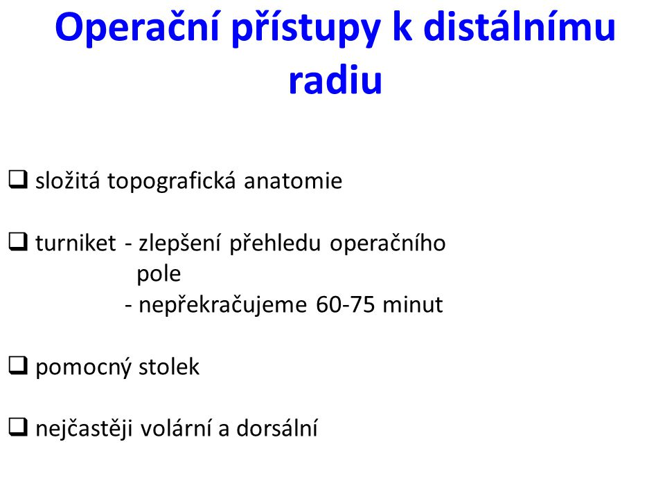 Operační přístupy k distálnímu radiu