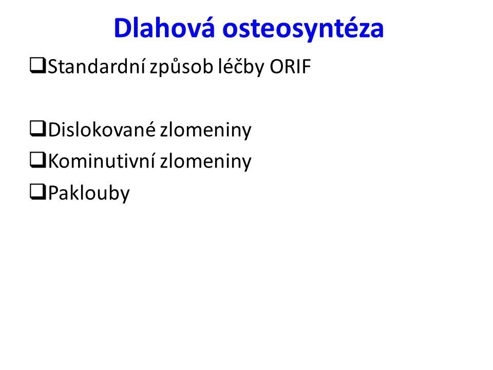 Dlahová osteosyntéza Standardní způsob léčby ORIF