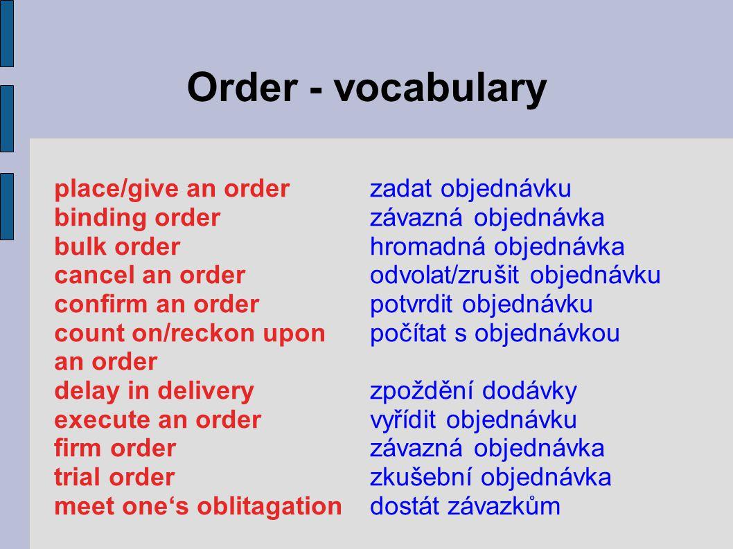 Order - vocabulary place/give an order zadat objednávku