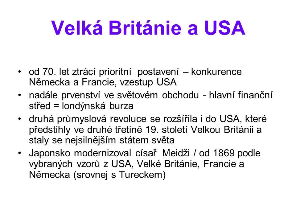 Velká Británie a USA od 70. let ztrácí prioritní postavení – konkurence Německa a Francie, vzestup USA.
