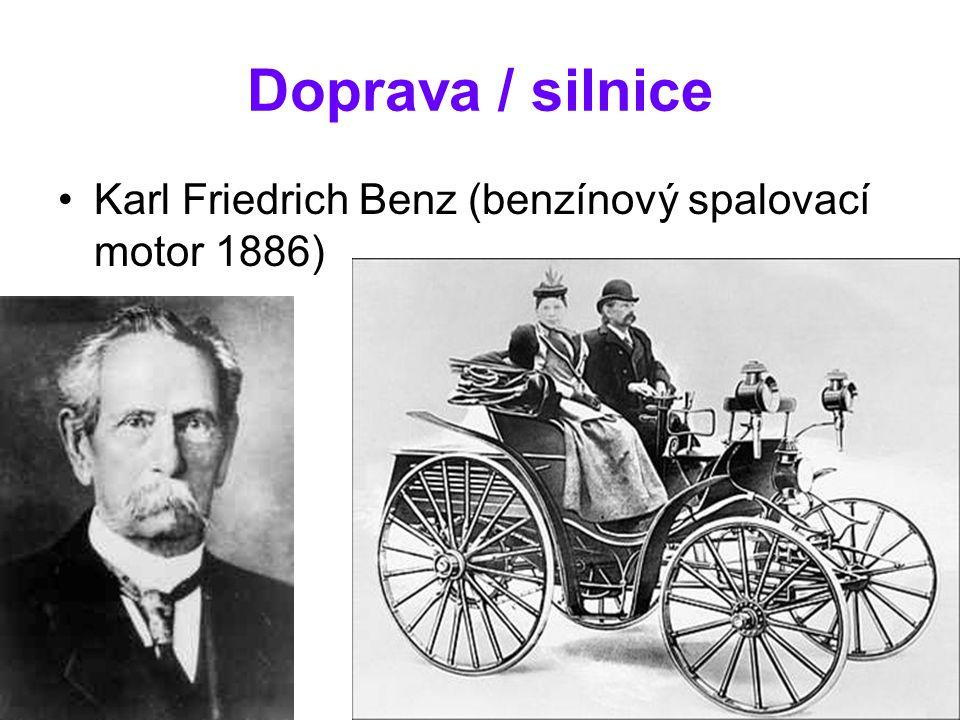Doprava / silnice Karl Friedrich Benz (benzínový spalovací motor 1886)