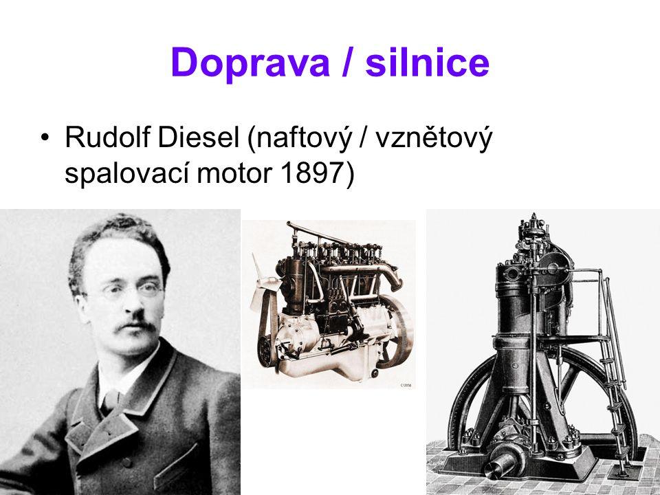 Doprava / silnice Rudolf Diesel (naftový / vznětový spalovací motor 1897)