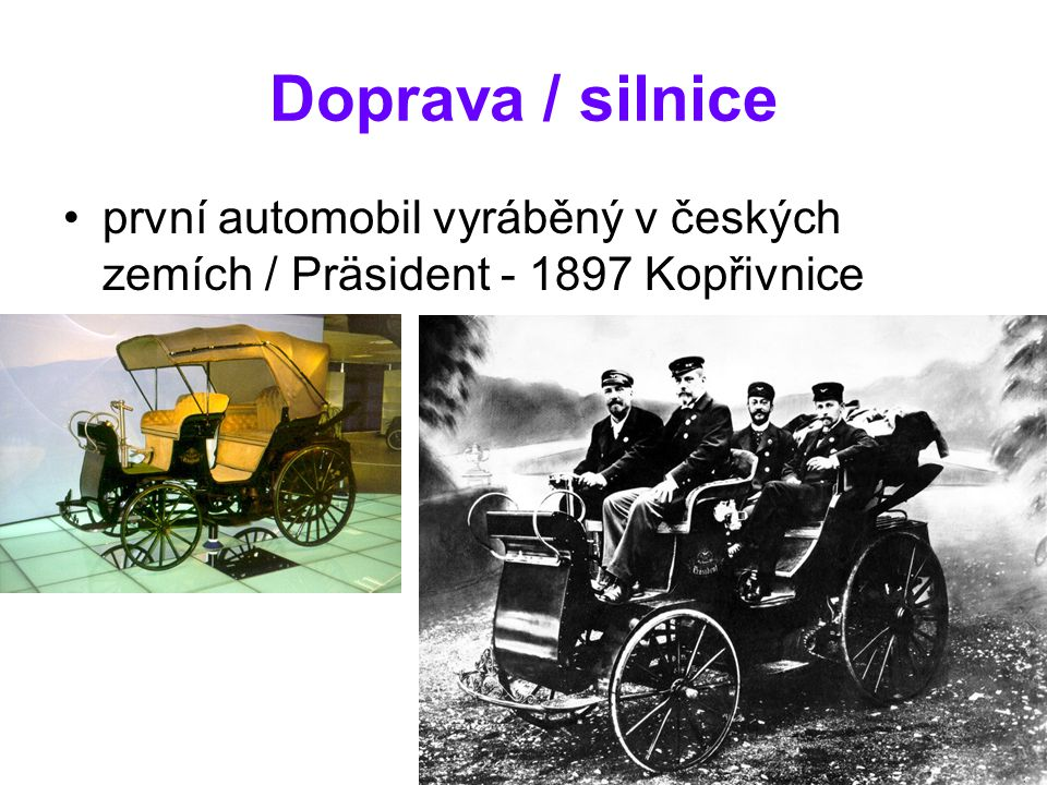 Doprava / silnice první automobil vyráběný v českých zemích / Präsident - 1897 Kopřivnice