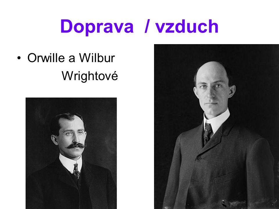 Doprava / vzduch Orwille a Wilbur Wrightové