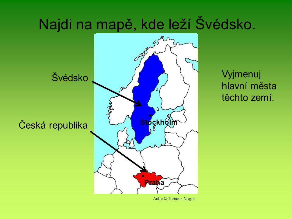 Najdi na mapě, kde leží Švédsko.