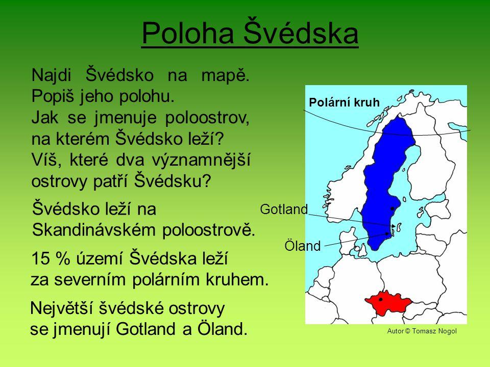 Poloha Švédska Najdi Švédsko na mapě. Popiš jeho polohu.
