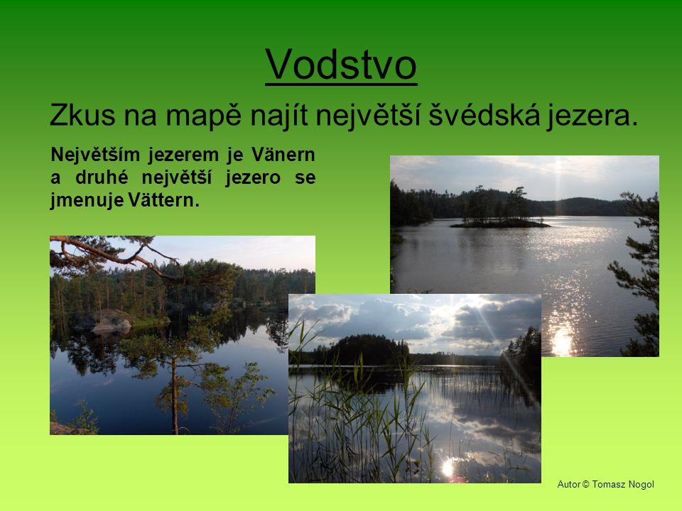 Vodstvo Zkus na mapě najít největší švédská jezera.
