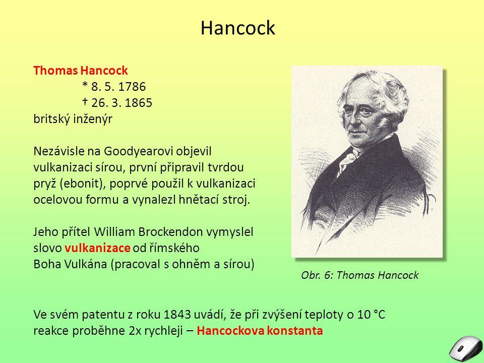 Hancock Thomas Hancock * 8. 5. 1786 † 26. 3. 1865 britský inženýr