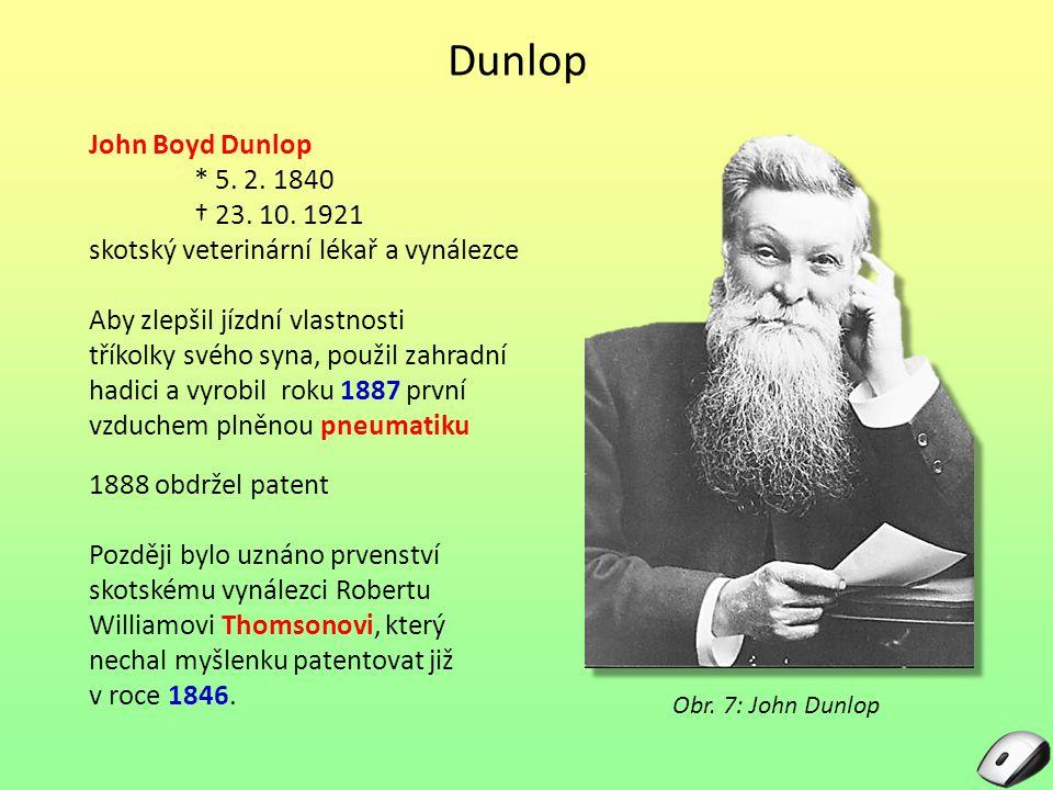 Dunlop John Boyd Dunlop * 5. 2. 1840 † 23. 10. 1921