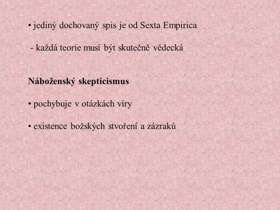 • jediný dochovaný spis je od Sexta Empirica