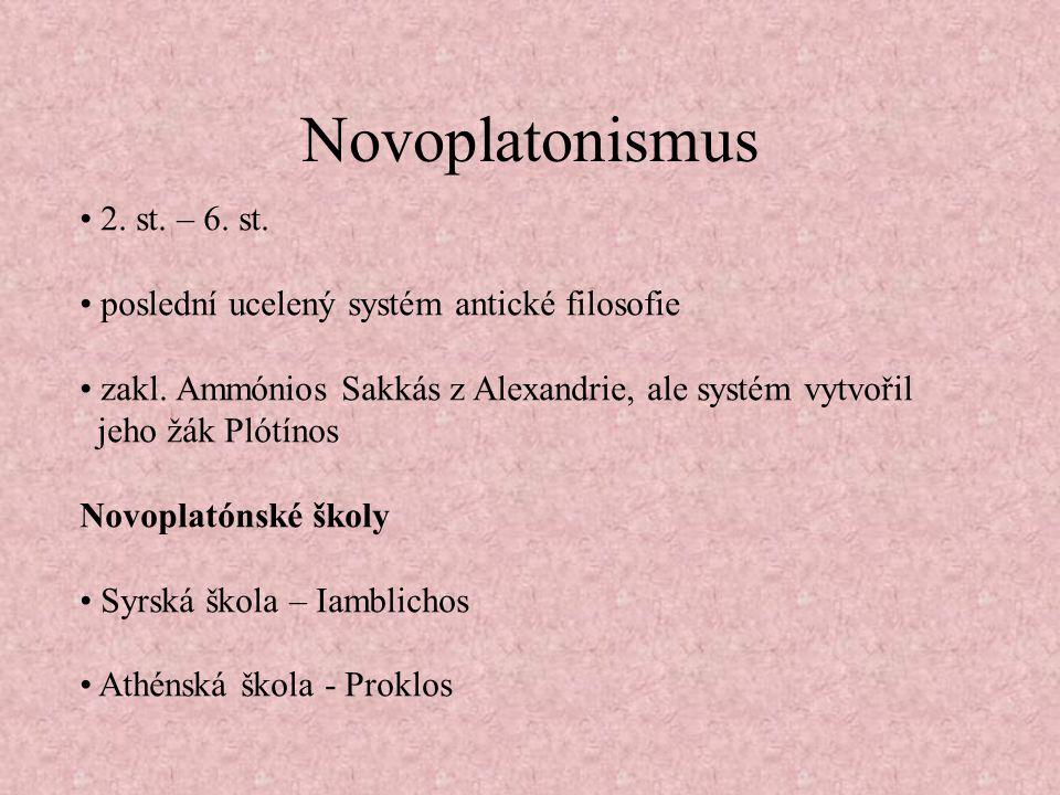 Novoplatonismus • 2. st. – 6. st.