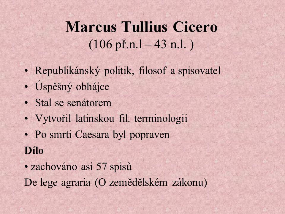 Marcus Tullius Cicero (106 př.n.l – 43 n.l. )
