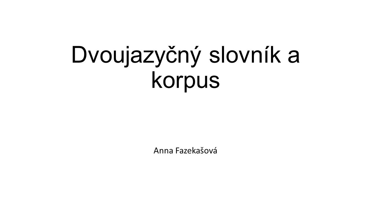 Dvoujazyčný slovník a korpus
