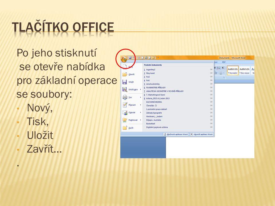 Tlačítko office Po jeho stisknutí se otevře nabídka
