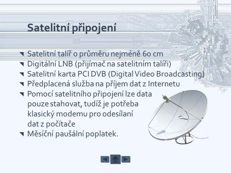 Satelitní připojení pouze stahovat, tudíž je potřeba