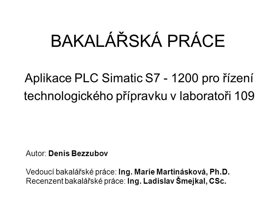 BAKALÁŘSKÁ PRÁCE Aplikace PLC Simatic S7 - 1200 pro řízení