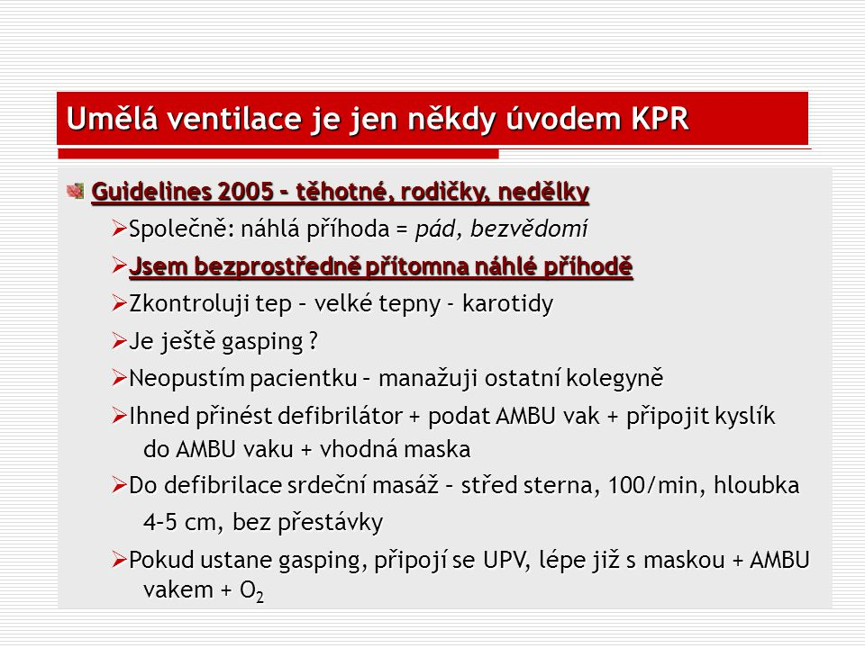 Umělá ventilace je jen někdy úvodem KPR