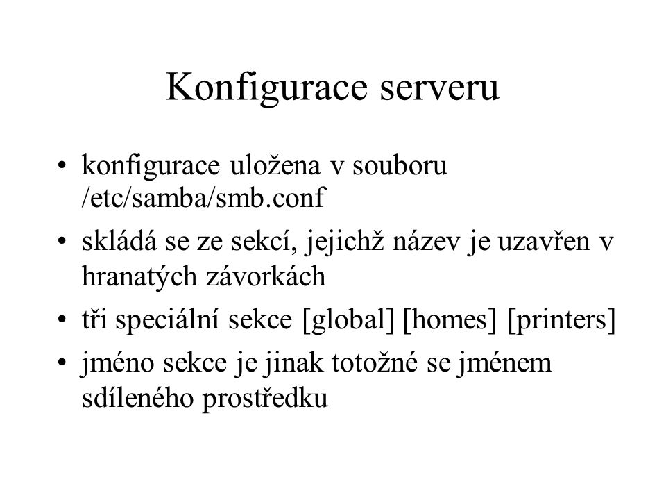 Konfigurace serveru konfigurace uložena v souboru /etc/samba/smb.conf