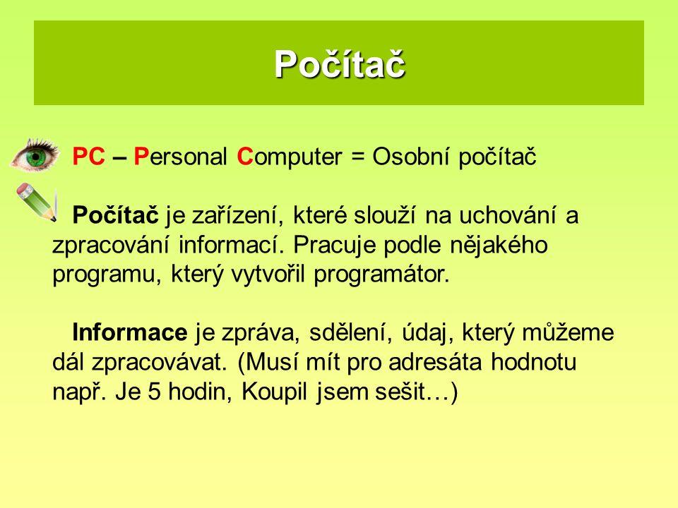 Počítač PC – Personal Computer = Osobní počítač
