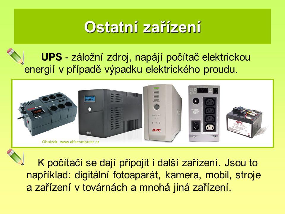 Ostatní zařízení UPS - záložní zdroj, napájí počítač elektrickou energií v případě výpadku elektrického proudu.
