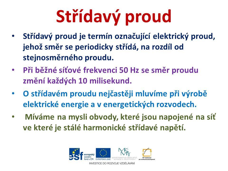 Střídavý proud Střídavý proud je termín označující elektrický proud, jehož směr se periodicky střídá, na rozdíl od stejnosměrného proudu.