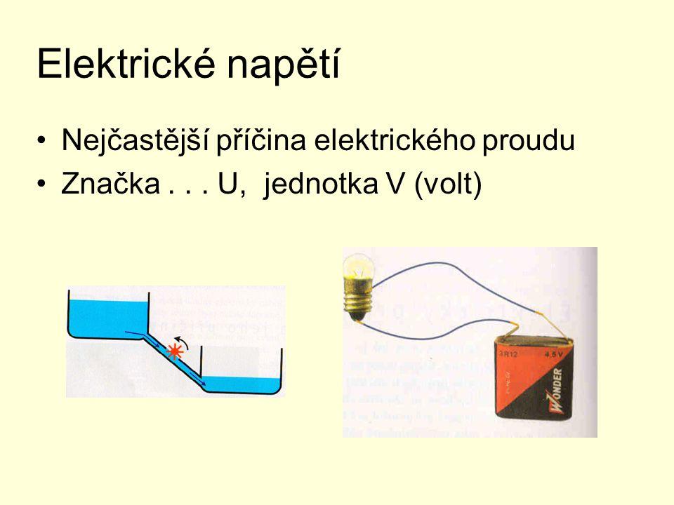 Elektrické napětí Nejčastější příčina elektrického proudu