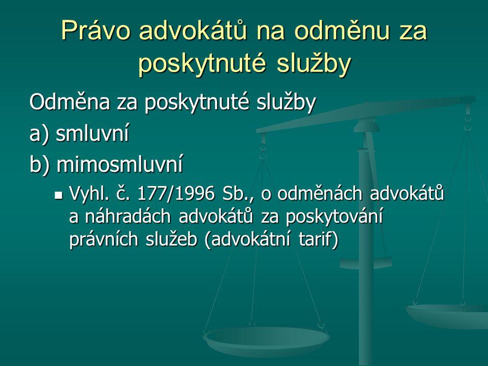 Právo advokátů na odměnu za poskytnuté služby