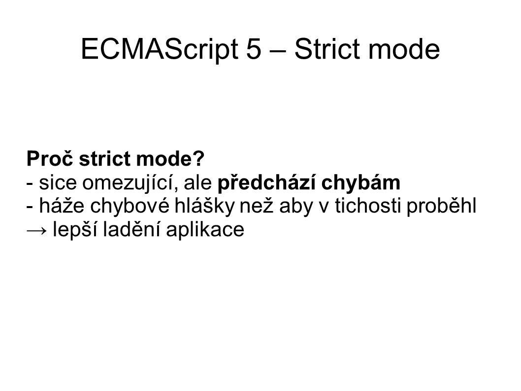 ECMAScript 5 – Strict mode