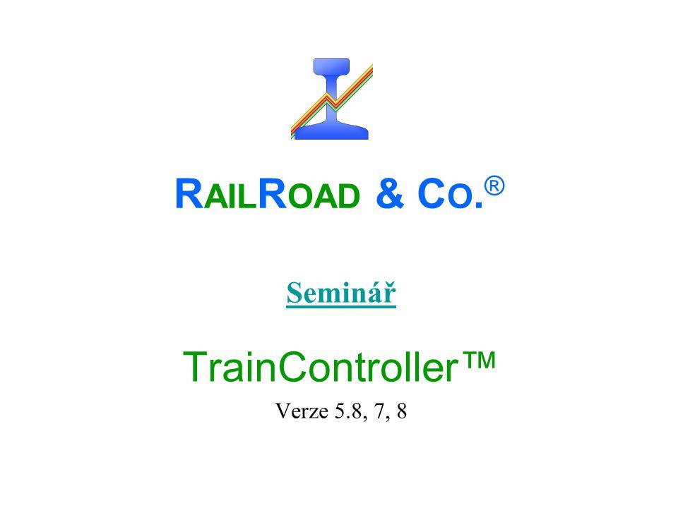 Seminář TrainController™ Verze 5.8, 7, 8