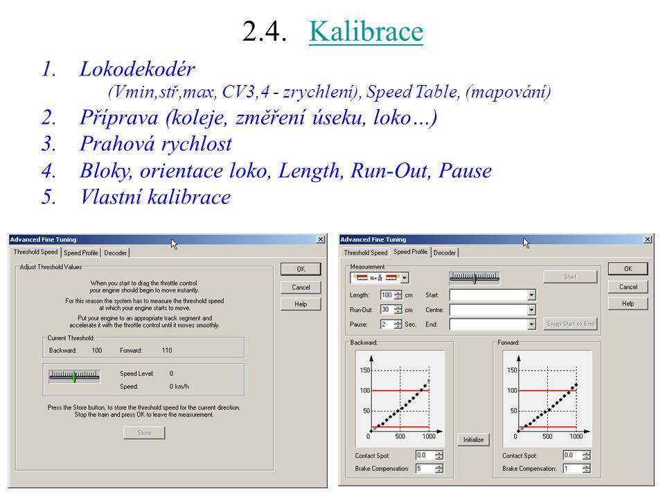2.4. Kalibrace Lokodekodér Příprava (koleje, změření úseku, loko…)