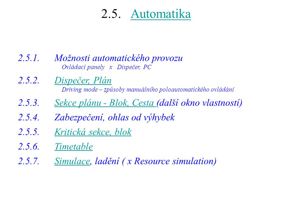 2.5. Automatika 2.5.1. Možnosti automatického provozu