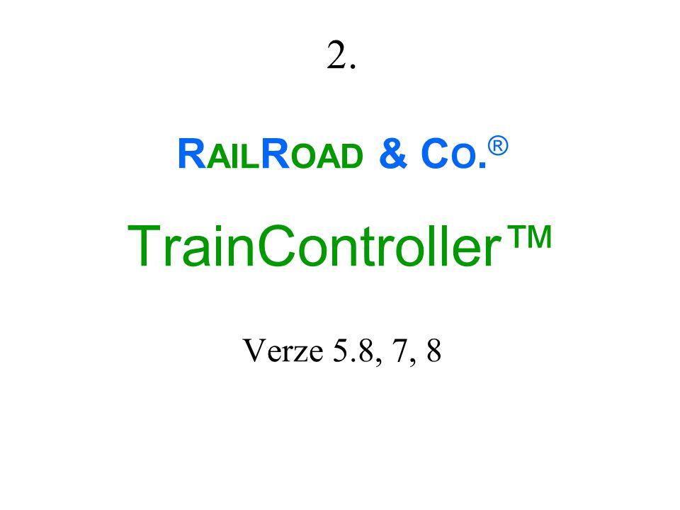 2. RAILROAD & CO.® TrainController™ Verze 5.8, 7, 8