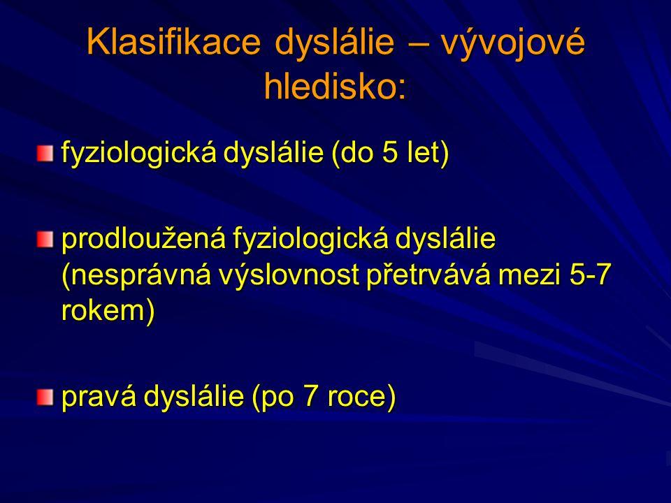 Klasifikace dyslálie – vývojové hledisko: