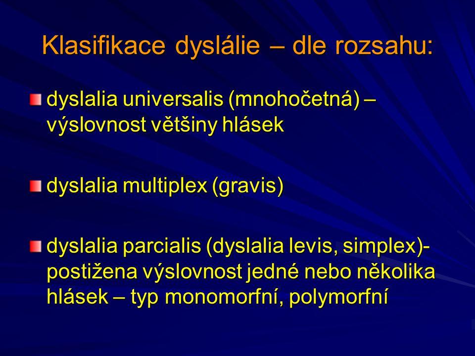 Klasifikace dyslálie – dle rozsahu: