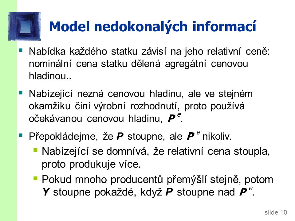 Model nepružných cen Příčiny nepružných cen: Předpoklady: