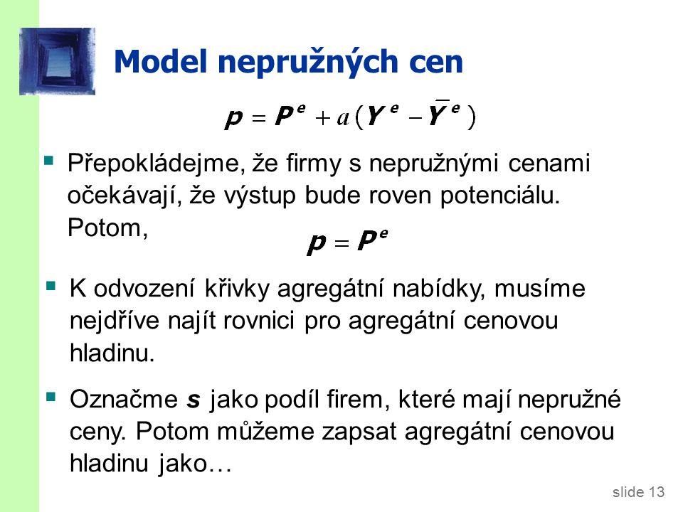 Model nepružných cen Odečteme (1s )P od obou stran: