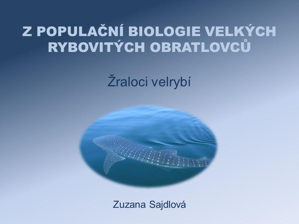 Z POPULAČNÍ BIOLOGIE VELKÝCH RYBOVITÝCH OBRATLOVCŮ