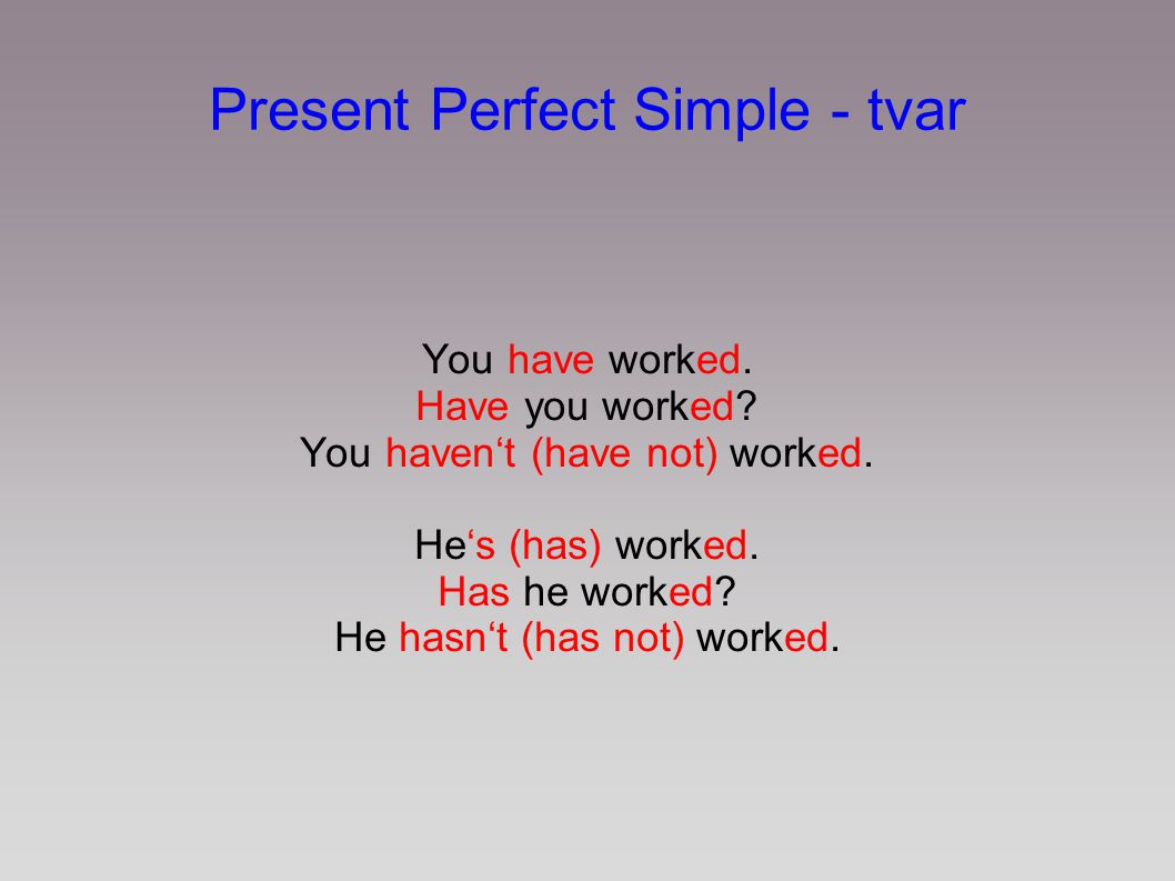 Present Perfect Simple - tvar
