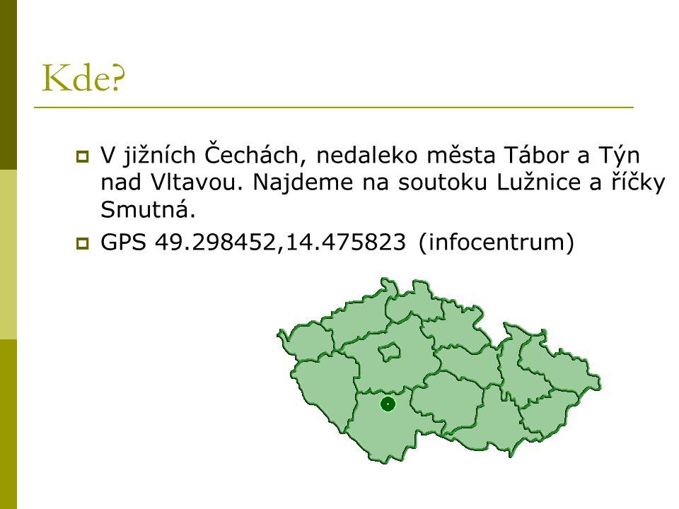 Kde V jižních Čechách, nedaleko města Tábor a Týn nad Vltavou. Najdeme na soutoku Lužnice a říčky Smutná.