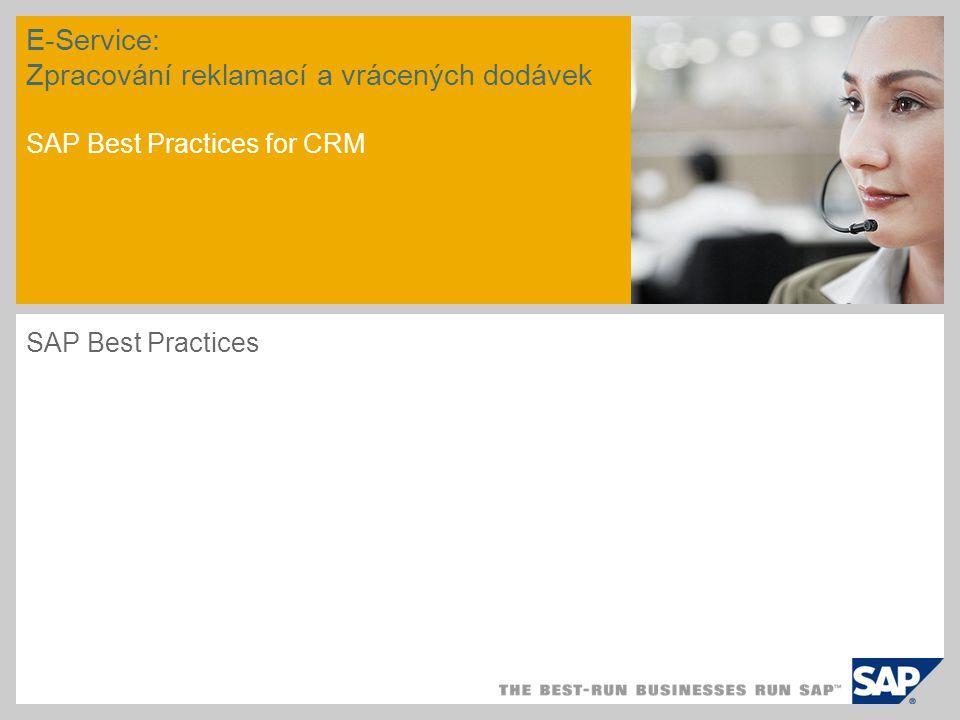 E-Service: Zpracování reklamací a vrácených dodávek SAP Best Practices for CRM