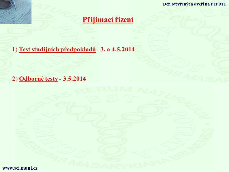 Přijímací řízení 1) Test studijních předpokladů - 3. a 4.5.2014