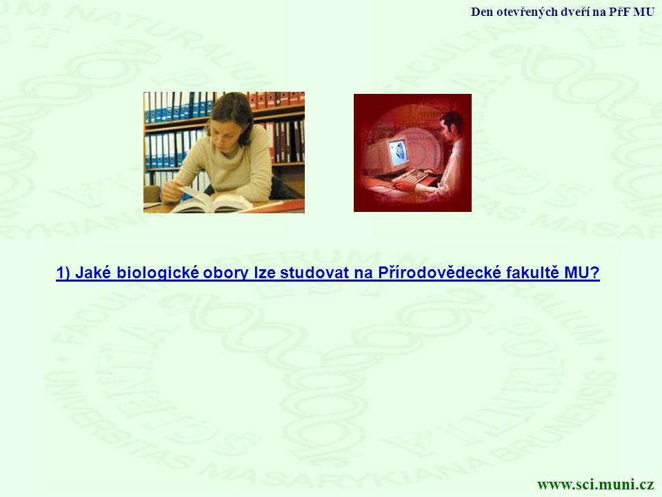 1) Jaké biologické obory lze studovat na Přírodovědecké fakultě MU