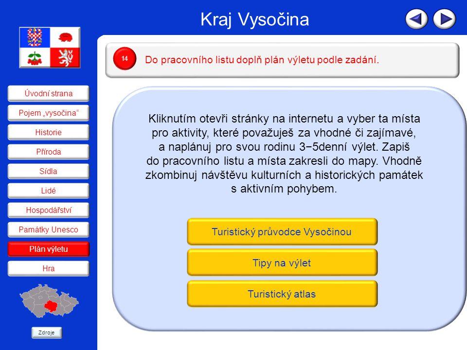 Kraj Vysočina Kliknutím otevři stránky na internetu a vyber ta místa