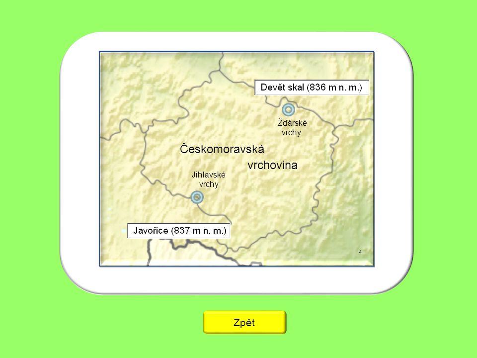 Žďárské vrchy Českomoravská vrchovina Jihlavské vrchy 4 Zpět