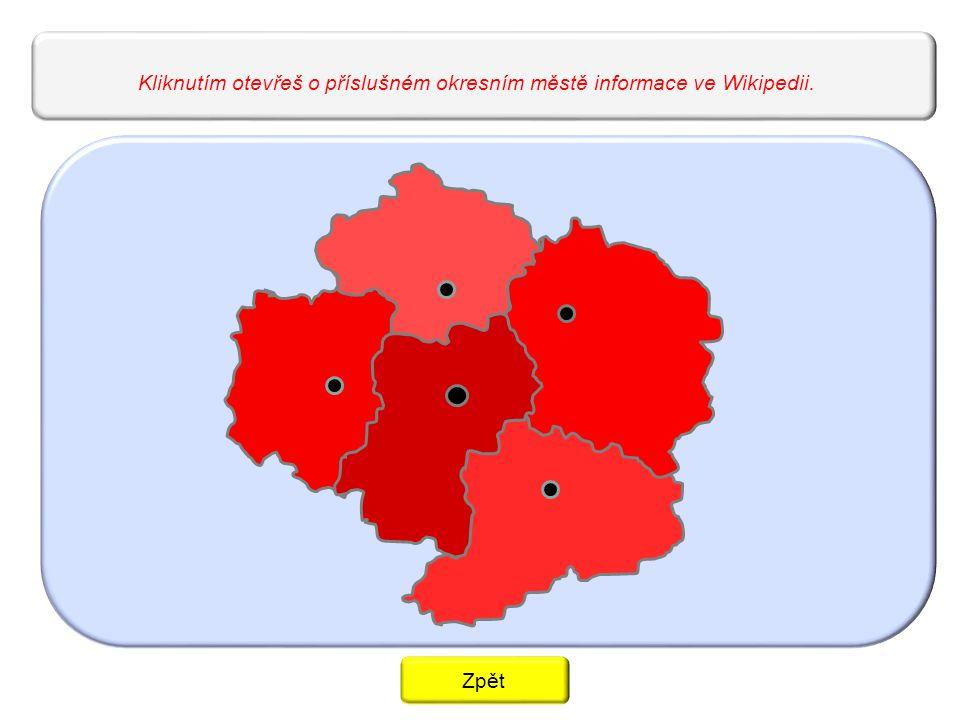Kliknutím otevřeš o příslušném okresním městě informace ve Wikipedii.