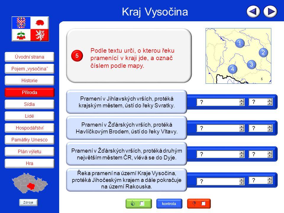 Kraj Vysočina 1. 2. 3. 4. 5. Podle textu urči, o kterou řeku pramenící v kraji jde, a označ číslem podle mapy.