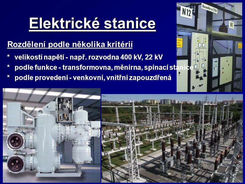 Elektrické stanice Rozdělení podle několika kritérií