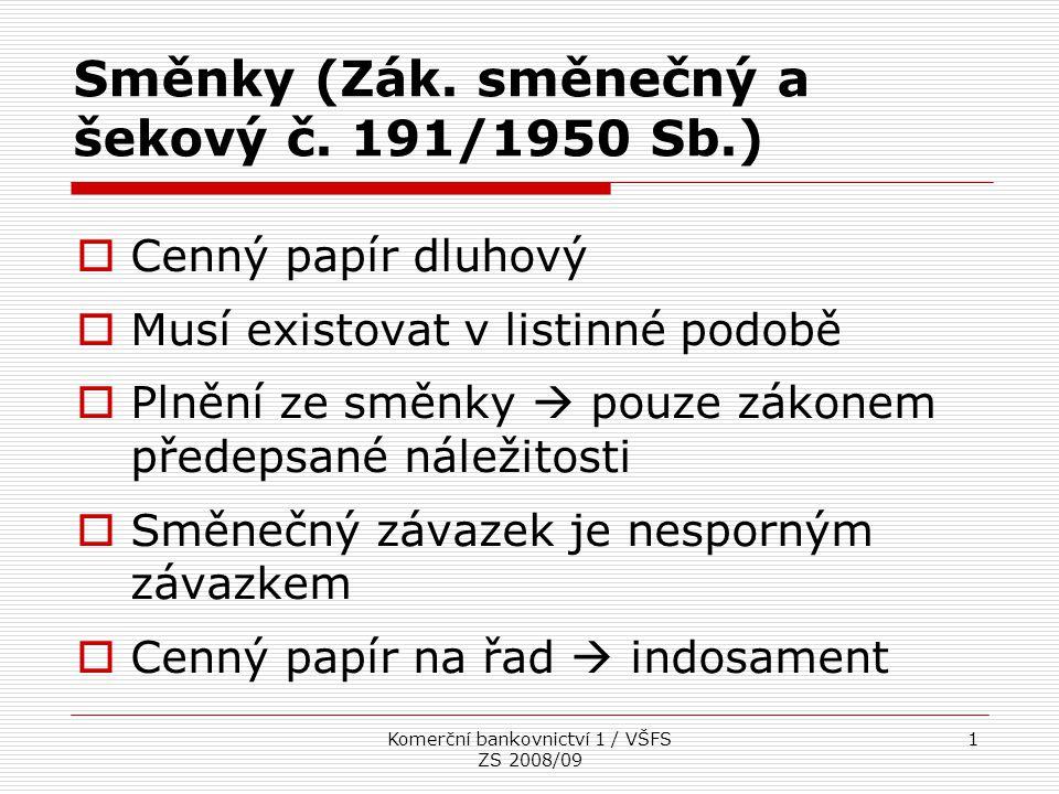 Směnky (Zák. směnečný a šekový č. 191/1950 Sb.)