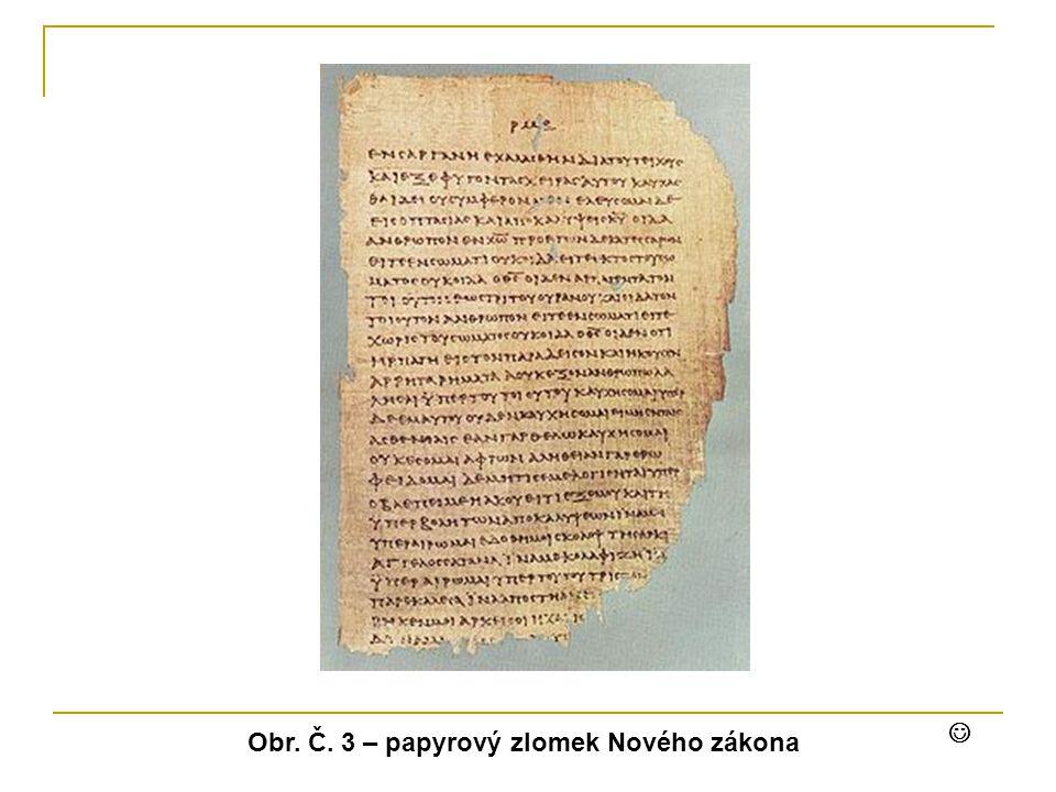  Obr. Č. 3 – papyrový zlomek Nového zákona